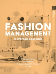 Fashion Management : A Strategic Approach, Paperback / softback Book