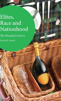 Elites, Race and Nationhood : The Branded Gentry, Hardback Book