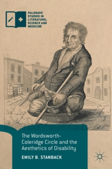 The Wordsworth-Coleridge Circle and the Aesthetics of Disability, Hardback Book
