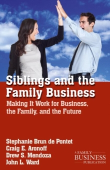 Siblings and the Family Business : Making it Work for Business, the Family, and the Future, PDF eBook