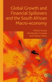 Global Growth and Financial Spillovers and the South African Macro-Economy, Hardback Book