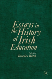 Essays in the History of Irish Education, Hardback Book