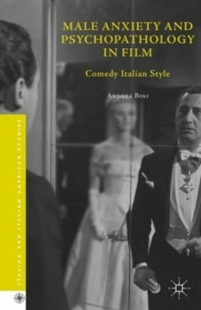 Male Anxiety and Psychopathology in Film : Comedy Italian Style, Hardback Book
