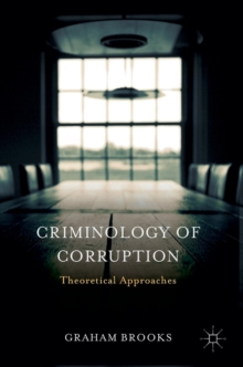 Criminology of Corruption : Theoretical Approaches, Hardback Book