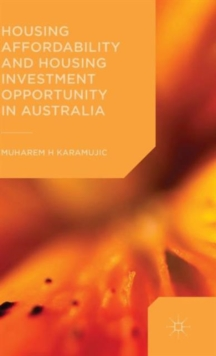 Housing Affordability and Housing Investment Opportunity in Australia, Hardback Book