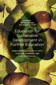 Education for Sustainable Development in Further Education : Embedding Sustainability into Teaching, Learning and the Curriculum, Hardback Book