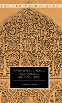 Narratives of the Islamic Conquest from Medieval Spain, Hardback Book