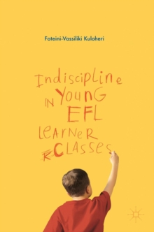 Indiscipline in Young EFL Learner Classes, Hardback Book