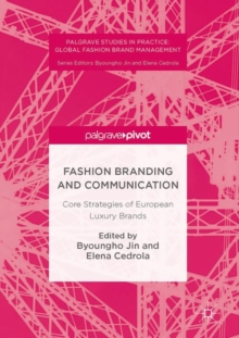 Fashion Branding and Communication : Core Strategies of European Luxury Brands, EPUB eBook