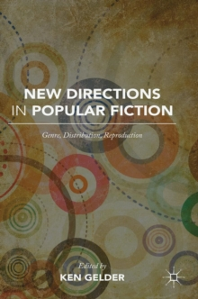 New Directions in Popular Fiction : Genre, Distribution, Reproduction, Hardback Book