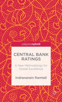 Central Bank Ratings : A New Methodology for Global Excellence, Hardback Book