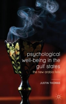 Psychological Well-Being in the Gulf States : The New Arabia Felix, Paperback Book