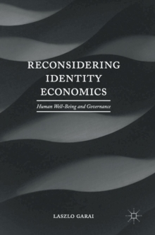 Reconsidering Identity Economics : Human Well-Being and Governance, Hardback Book
