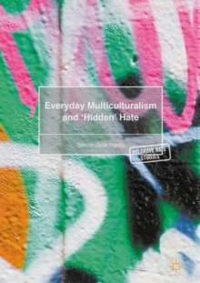 Everyday Multiculturalism and `Hidden' Hate, Hardback Book