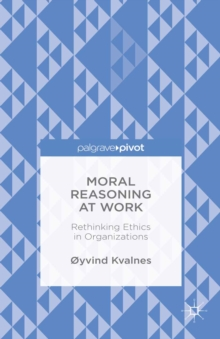 Moral Reasoning at Work: Rethinking Ethics in Organizations, EPUB eBook