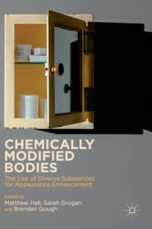 Chemically Modified Bodies : The Use of Diverse Substances for Appearance Enhancement, Hardback Book