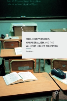 Public Universities, Managerialism and the Value of Higher Education, Hardback Book