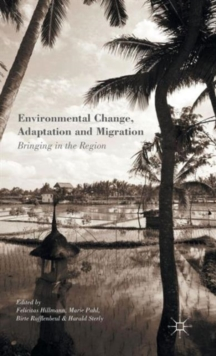 Environmental Change, Adaptation and Migration : Bringing in the Region, Hardback Book