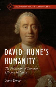 David Hume's Humanity : The Philosophy of Common Life and Its Limits, Hardback Book
