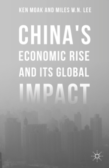 China's Economic Rise and its Global Impact, Hardback Book
