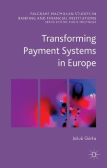 Transforming Payment Systems in Europe, Hardback Book