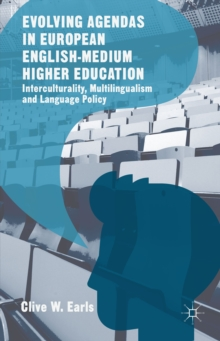 Evolving Agendas in European English-Medium Higher Education : Interculturality, Multilingualism and Language Policy, Hardback Book