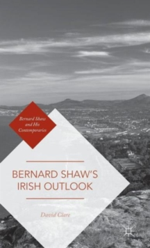 Bernard Shaw's Irish Outlook, Hardback Book