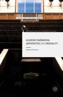 Academic Barbarism, Universities and Inequality, PDF eBook