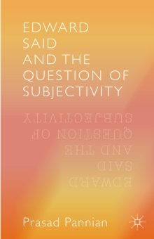 Edward Said and the Question of Subjectivity, Hardback Book