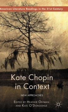 Kate Chopin in Context : New Approaches, Hardback Book