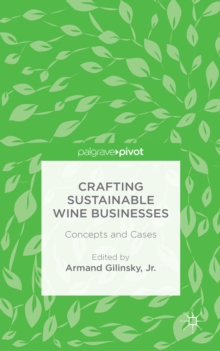 Crafting Sustainable Wine Businesses: Concepts and Cases, Hardback Book