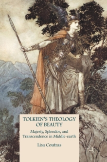 Tolkien's Theology of Beauty : Majesty, Splendor, and Transcendence in Middle-Earth, Hardback Book