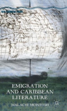 Emigration and Caribbean Literature, Hardback Book