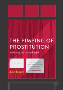 The Pimping of Prostitution : Abolishing the Sex Work Myth, Paperback Book