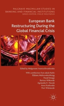 European Bank Restructuring During the Global Financial Crisis, Hardback Book