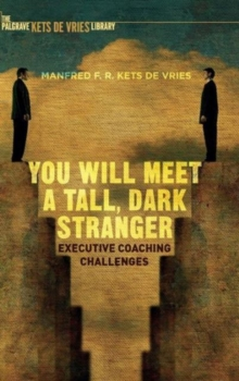 You Will Meet a Tall, Dark Stranger : Executive Coaching Challenges, Hardback Book