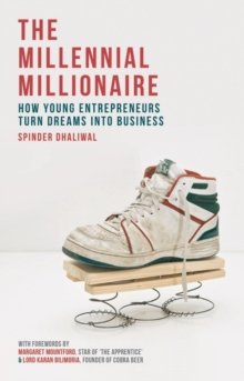 The Millennial Millionaire : How Young Entrepreneurs Turn Dreams into Business, Paperback / softback Book
