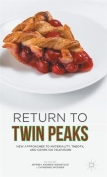 Return to Twin Peaks : New Approaches to Materiality, Theory, and Genre on Television, Hardback Book