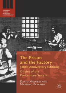 The Prison and the Factory (40th Anniversary Edition) : Origins of the Penitentiary System, Paperback Book