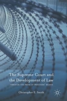 The Supreme Court and the Development of Law : Through the Prism of Prisoners' Rights, Hardback Book