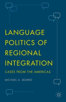 Language Politics of Regional Integration : Cases from the Americas, Hardback Book