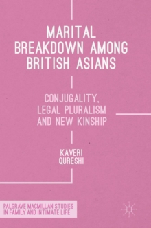Marital Breakdown among British Asians : Conjugality, Legal Pluralism and New Kinship, Hardback Book