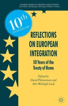Reflections on European Integration : 50 Years of the Treaty of Rome, Paperback Book