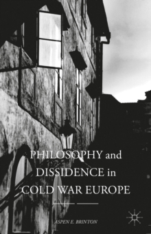 Philosophy and Dissidence in Cold War Europe, Hardback Book