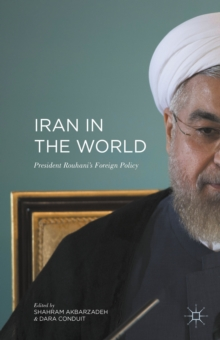 Iran in the World : President Rouhani''s Foreign Policy, Hardback Book