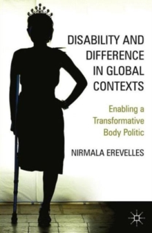 Disability and Difference in Global Contexts : Enabling a Transformative Body Politic, Paperback Book