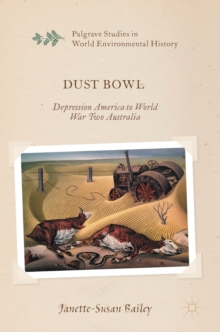 Dust Bowl : Depression America to World War Two Australia, Hardback Book