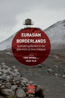 Eurasian Borderlands : Spatializing Borders in the Aftermath of State Collapse, Hardback Book