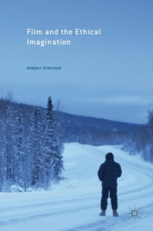 Film and the Ethical Imagination, Hardback Book