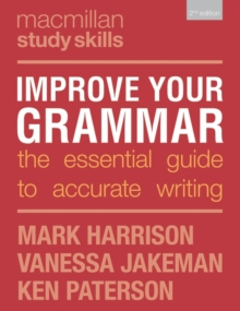 Improve Your Grammar : The Essential Guide to Accurate Writing, Paperback / softback Book